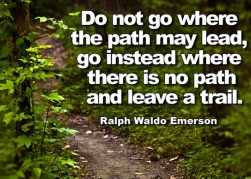 Don't go where the path may lead