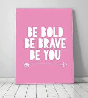 be bold be brave